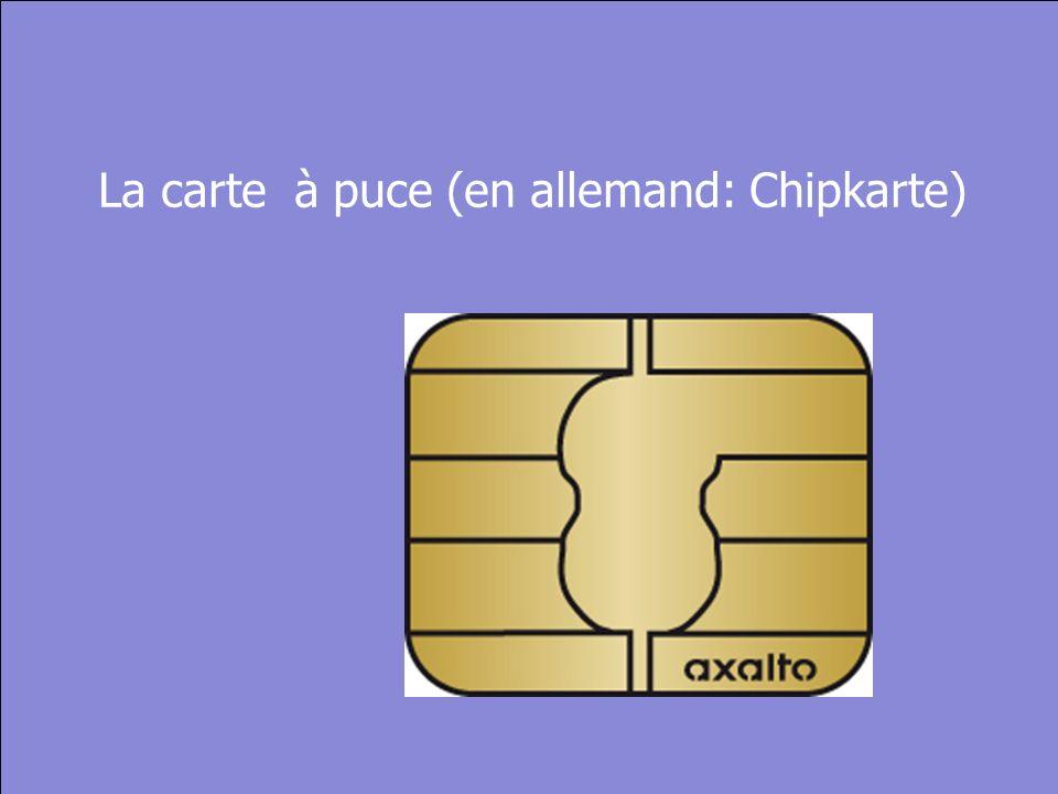 © Cers und Partner 2004 21 La carte à puce (en allemand: Chipkarte)