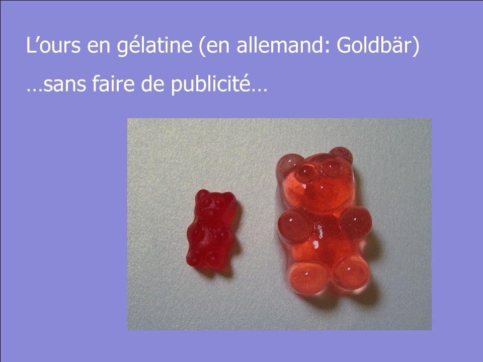 © Cers und Partner 2004 26 Lours en gélatine (en allemand: Goldbär) …sans faire de publicité…