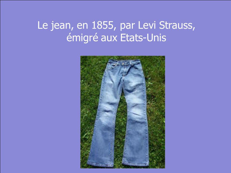 © Cers und Partner 2004 29 Le jean, en 1855, par Levi Strauss, émigré aux Etats-Unis