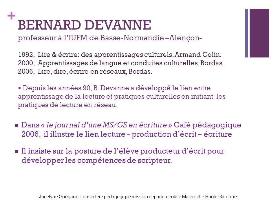 + BERNARD DEVANNE professeur à lIUFM de Basse-Normandie –Alençon- Dans « le journal dune MS/GS en écriture » Café pédagogique 2006, il illustre le lie