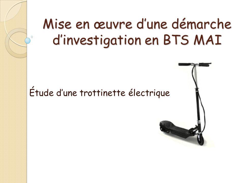Mise en œuvre dune démarche dinvestigation en BTS MAI Étude dune trottinette électrique