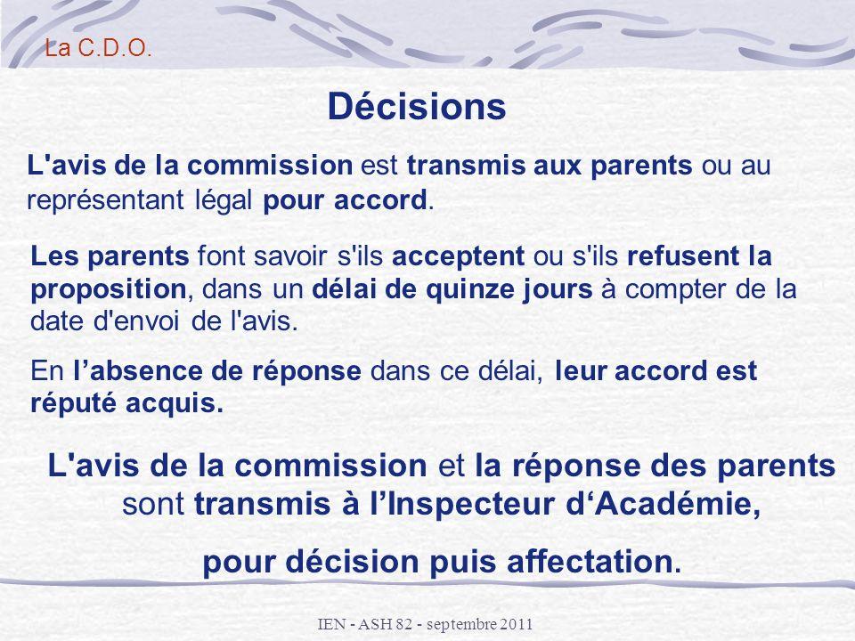 IEN - ASH 82 - septembre 2011 L'avis de la commission est transmis aux parents ou au représentant légal pour accord. Les parents font savoir s'ils acc