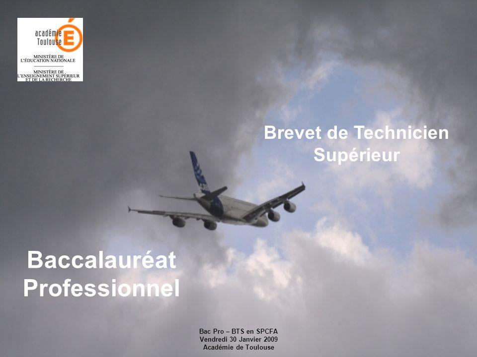 Bac Pro – BTS en SPCFA Vendredi 30 Janvier 2009 Académie de Toulouse Baccalauréat Professionnel Brevet de Technicien Supérieur