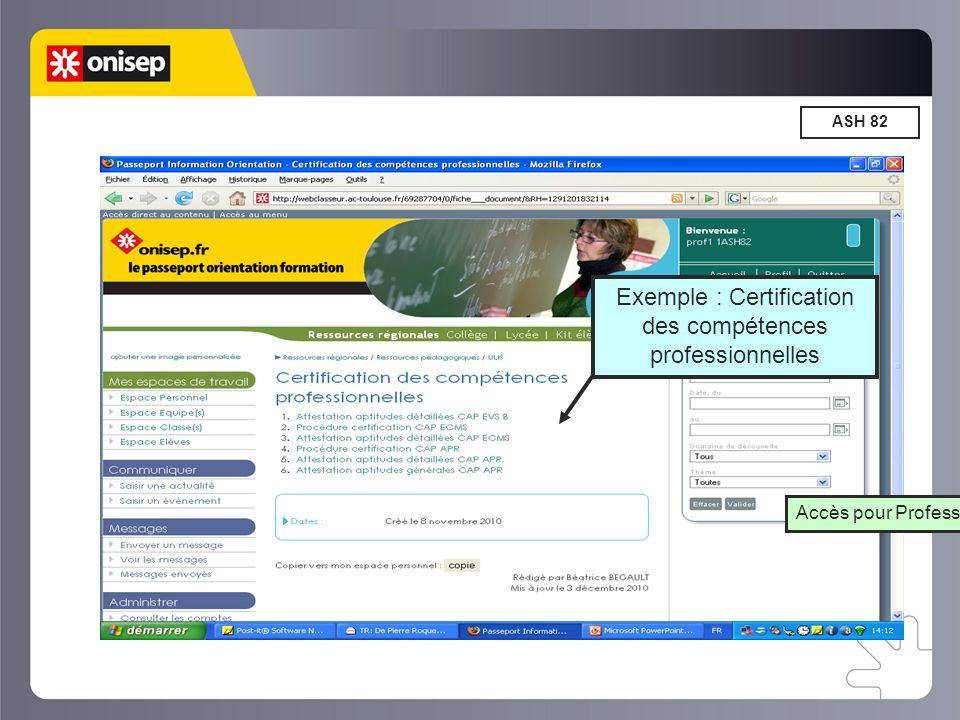 ASH 82 Exemple : Certification des compétences professionnelles Accès pour Professeur