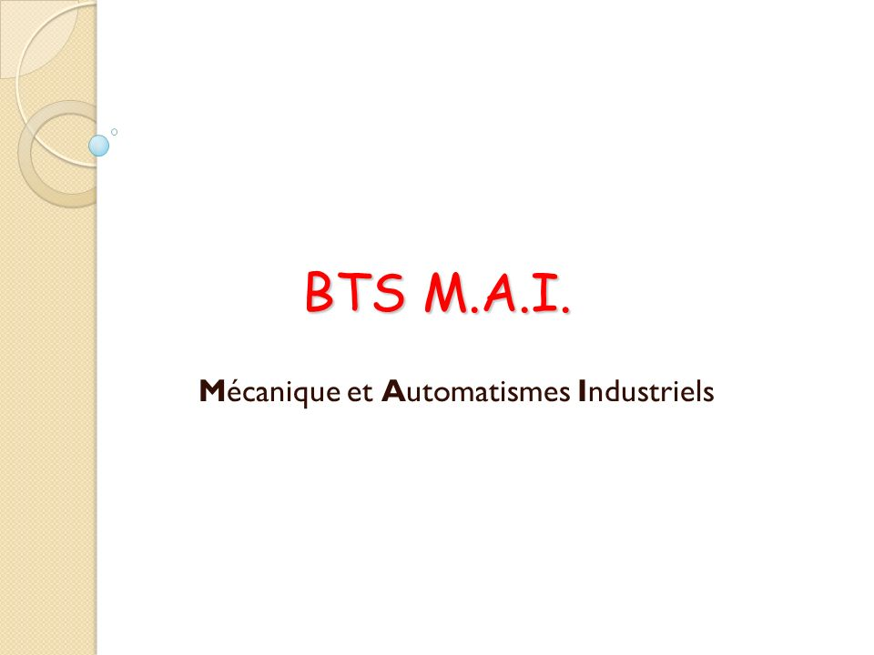 BTS M.A.I. Mécanique et Automatismes Industriels