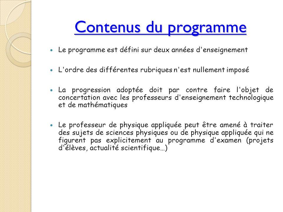 Contenus du programme Le programme est défini sur deux années d'enseignement L'ordre des différentes rubriques n'est nullement imposé La progression a