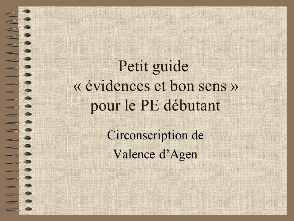 Petit guide « évidences et bon sens » pour le PE débutant Circonscription de Valence dAgen