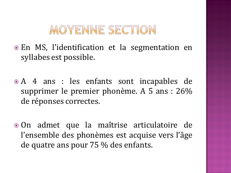 En MS, l identification et la segmentation en syllabes est possible.