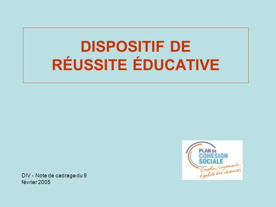 DISPOSITIF DE RÉUSSITE ÉDUCATIVE DIV - Note de cadrage du 9 février 2005