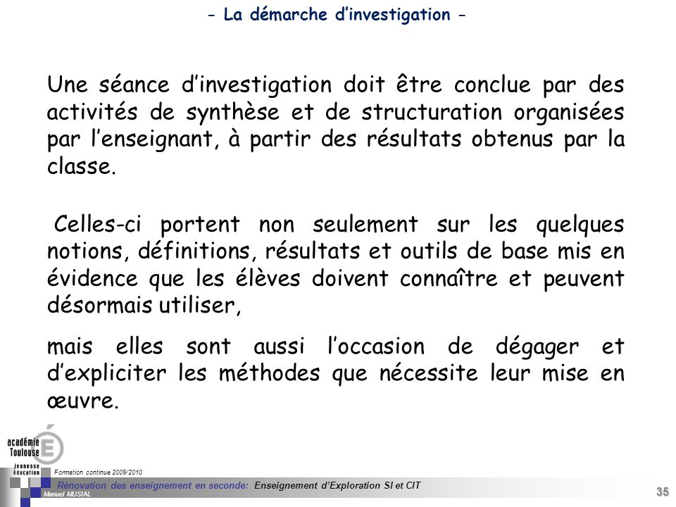 35 Séminaire « Définition de Produits » : méthodologie de définition dune pièce GREC INITIALES Formation continue 2009/2010 35 Rénovation des enseigne