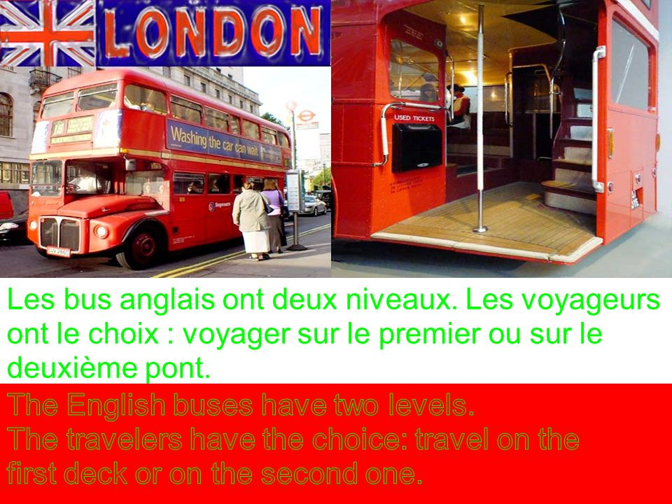 Les bus anglais ont deux niveaux. Les voyageurs ont le choix : voyager sur le premier ou sur le deuxième pont.