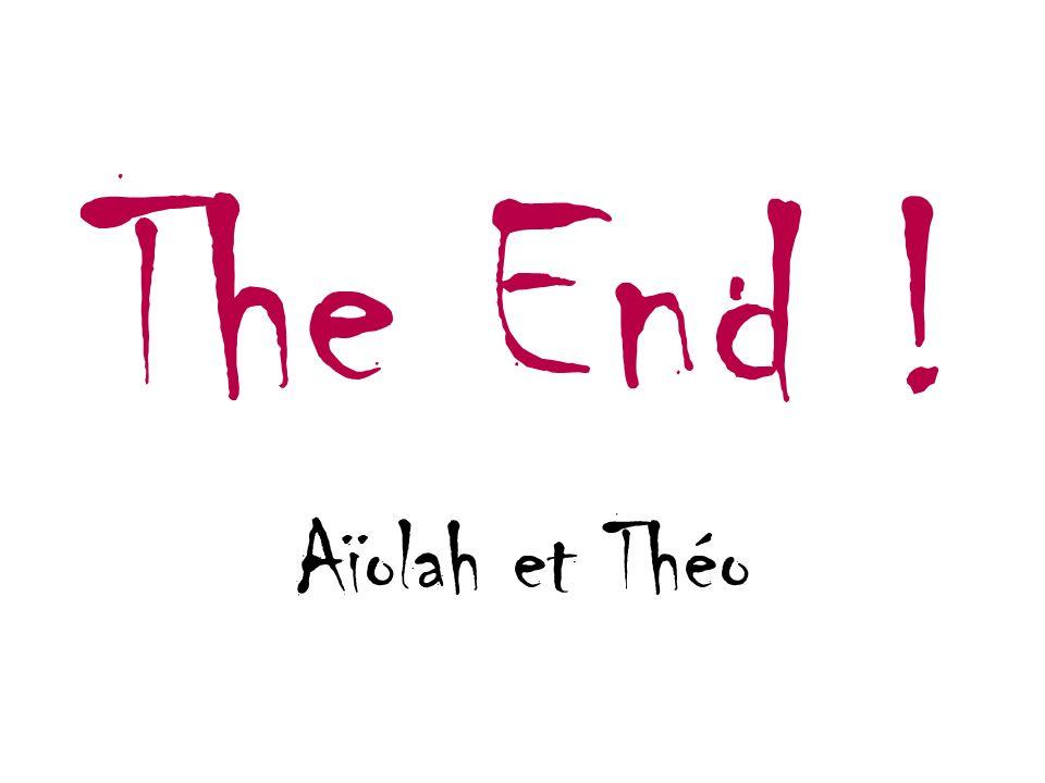 The End ! Aïolah et Théo