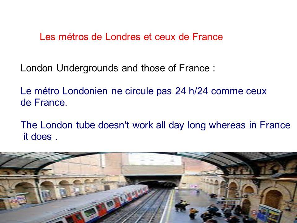 28/01/2014 Les métros de Londres et ceux de France London Undergrounds and those of France : Le métro Londonien ne circule pas 24 h/24 comme ceux de F