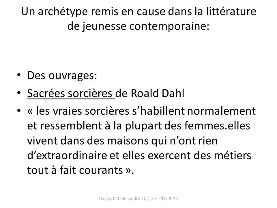 Un archétype remis en cause dans la littérature de jeunesse contemporaine: Des ouvrages: Sacrées sorcières de Roald Dahl « les vraies sorcières shabil