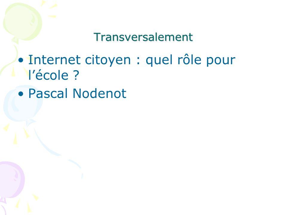 Transversalement Internet citoyen : quel rôle pour lécole Pascal Nodenot