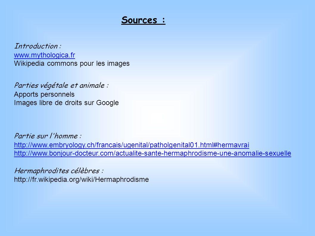 Sources : Introduction : www.mythologica.fr Wikipedia commons pour les images Parties végétale et animale : Apports personnels Images libre de droits