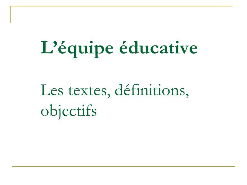Léquipe éducative Les textes, définitions, objectifs