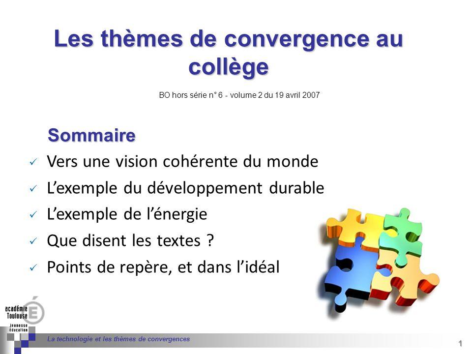 22 Séminaire « Définition de Produits » : méthodologie de définition dune pièce GREC INITIALES 22 La technologie et les thèmes de convergences Thème de convergence Que disent les textes .