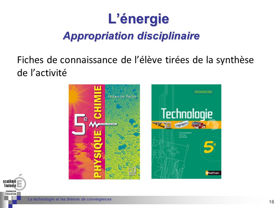 16 Séminaire « Définition de Produits » : méthodologie de définition dune pièce GREC INITIALES 16 La technologie et les thèmes de convergences Lénergi