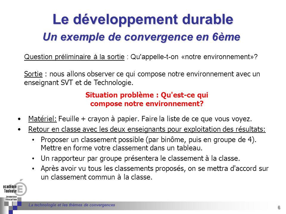 6 Séminaire « Définition de Produits » : méthodologie de définition dune pièce GREC INITIALES 6 La technologie et les thèmes de convergences Matériel: