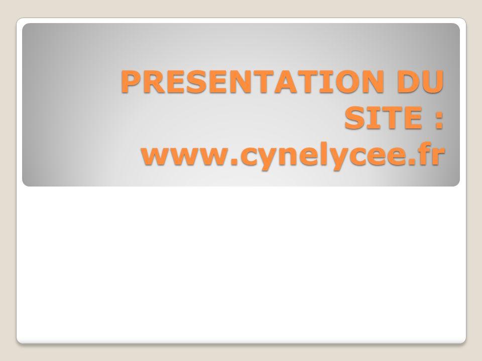 PRESENTATION DU SITE : www.cynelycee.fr