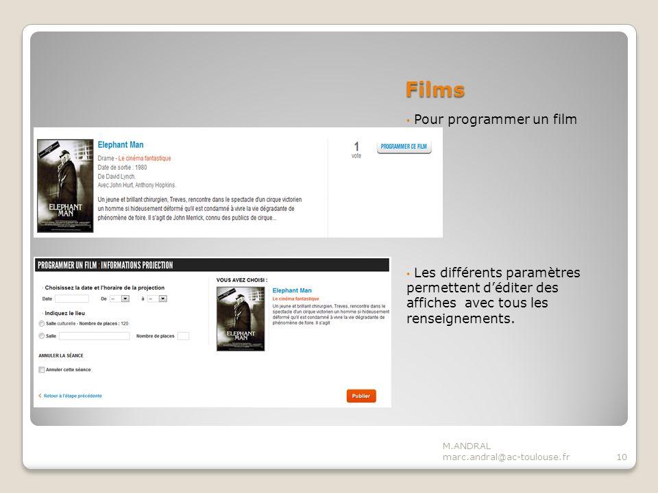 Films Pour programmer un film Les différents paramètres permettent déditer des affiches avec tous les renseignements.