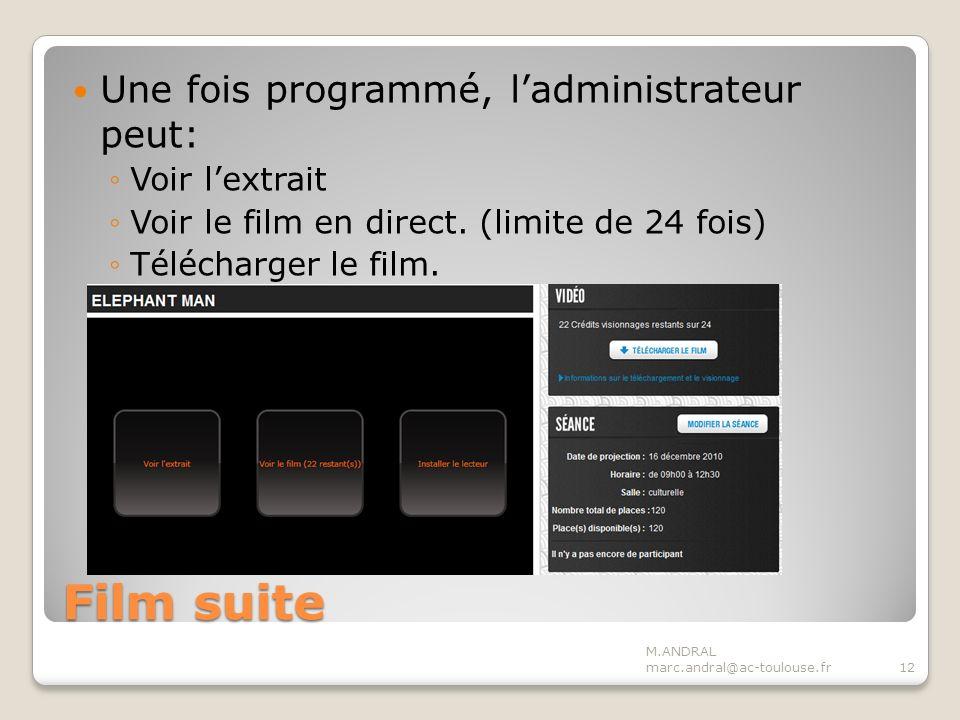 Film suite Une fois programmé, ladministrateur peut: Voir lextrait Voir le film en direct.