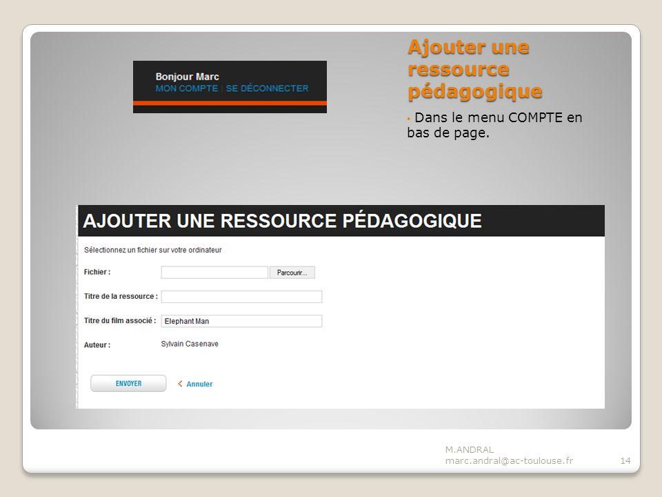 Ajouter une ressource pédagogique Dans le menu COMPTE en bas de page.