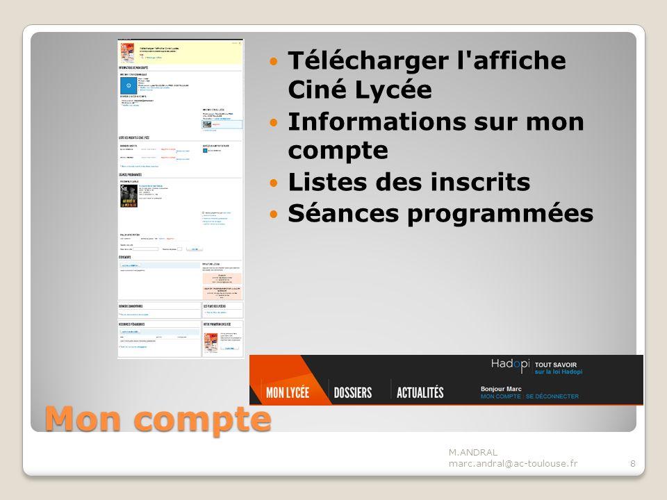 Mon compte Télécharger l affiche Ciné Lycée Informations sur mon compte Listes des inscrits Séances programmées M.ANDRAL marc.andral@ac-toulouse.fr8