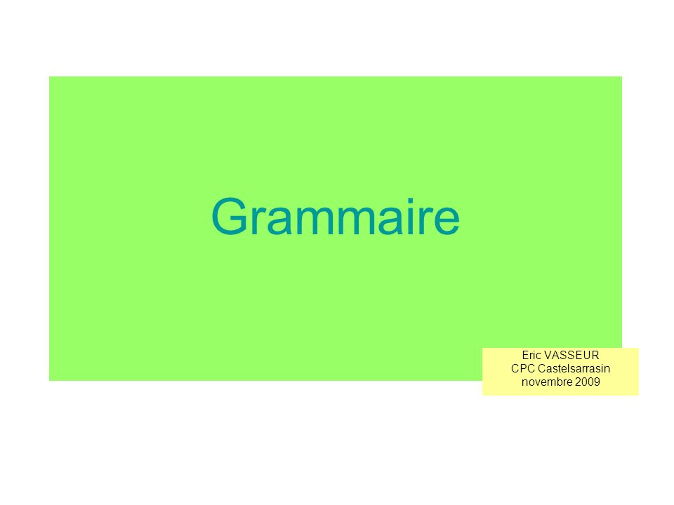 Pourquoi faire de la grammaire .