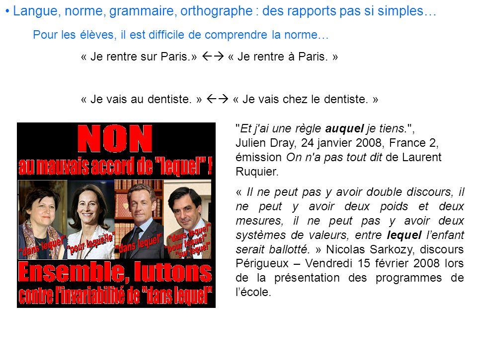 Pour les élèves, il est difficile de comprendre la norme… « Je rentre sur Paris.» « Je rentre à Paris. » « Je vais au dentiste. » « Je vais chez le de