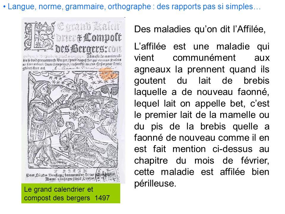 Le grand calendrier et compost des bergers 1497 Des maladies quon dit lAffilée, Laffilée est une maladie qui vient communément aux agneaux la prennent