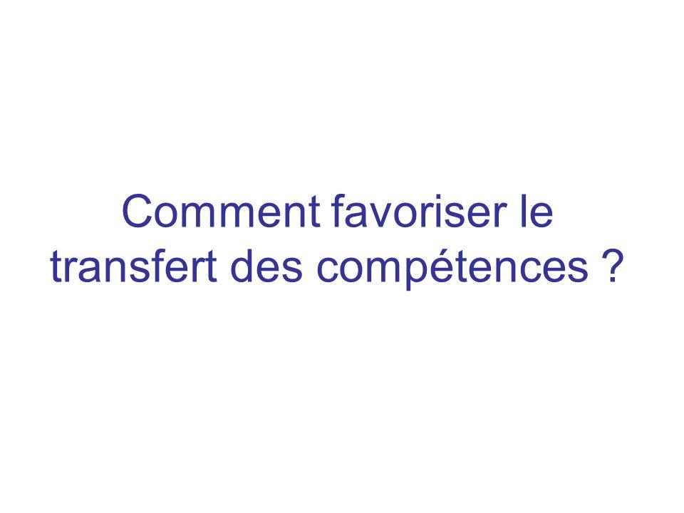 Comment favoriser le transfert des compétences ?