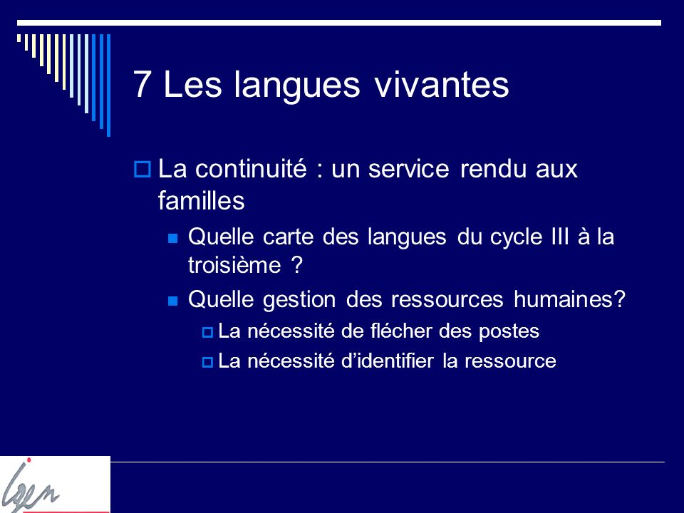 7 Les langues vivantes La continuité : un service rendu aux familles Quelle carte des langues du cycle III à la troisième .
