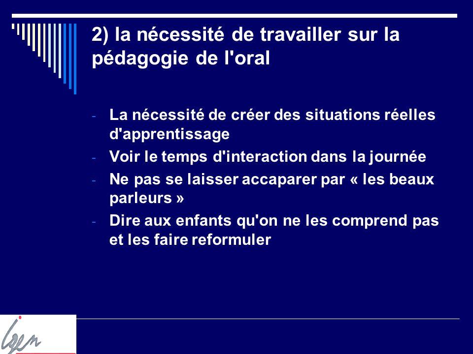 3) La nécessité de travailler de façon différenciée Quel diagnostic porter sur la maîtrise de la langue orale .