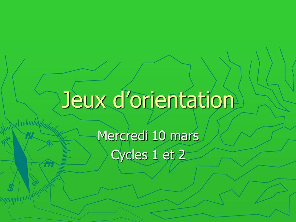 Jeux dorientation Mercredi 10 mars Cycles 1 et 2