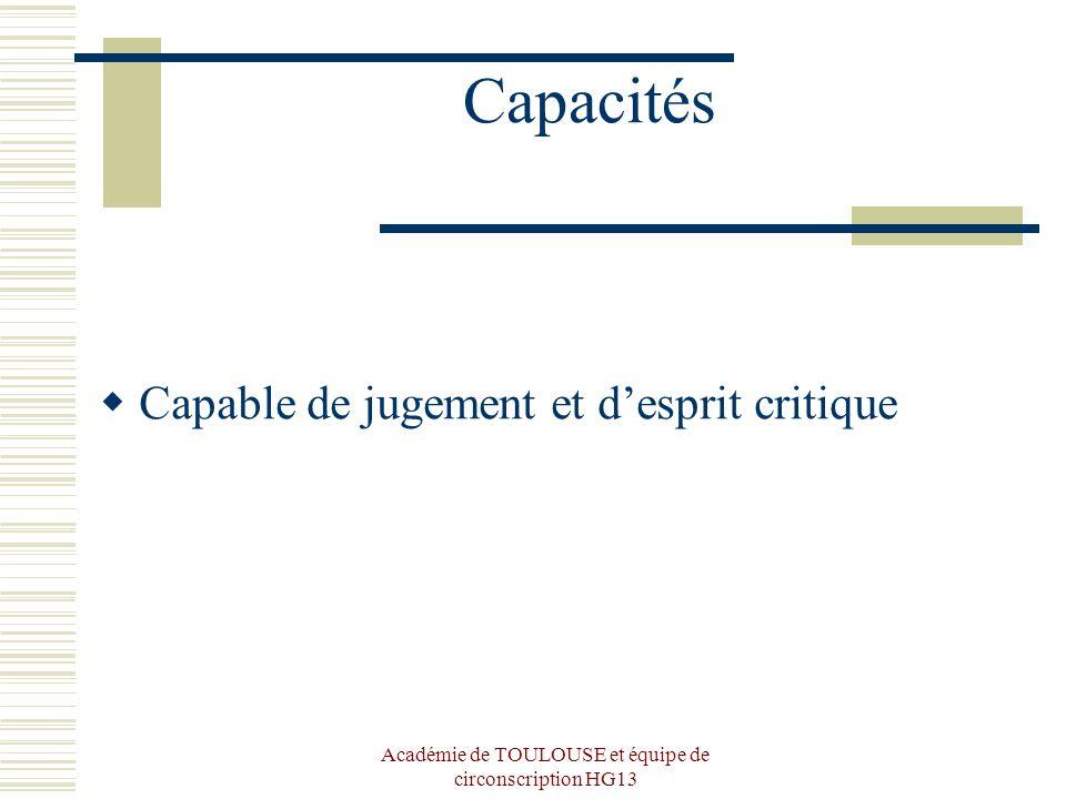Académie de TOULOUSE et équipe de circonscription HG13 Capacités Capable de jugement et desprit critique