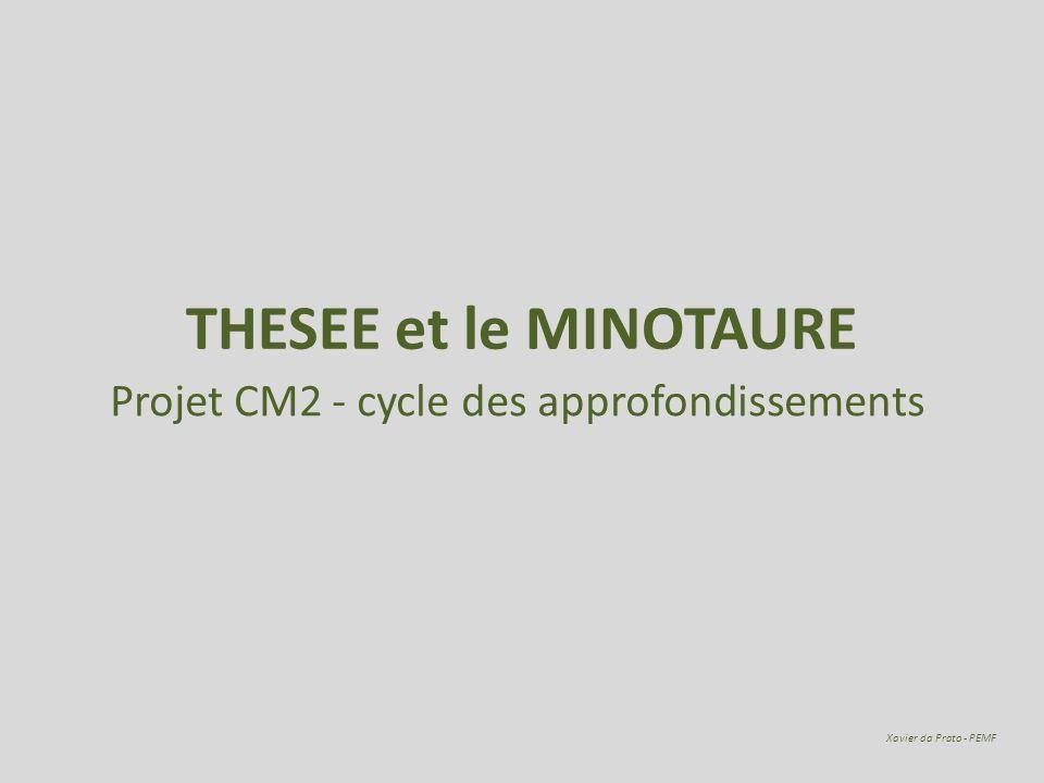 THESEE et le MINOTAURE Projet CM2 - cycle des approfondissements Xavier da Prato - PEMF