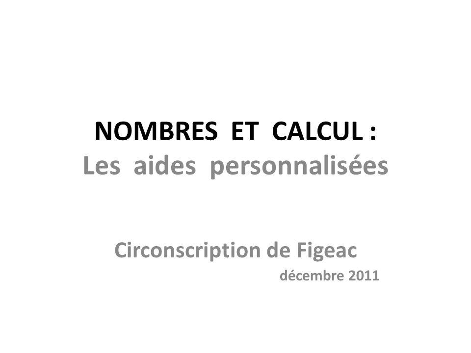NOMBRES ET CALCUL : Les aides personnalisées Circonscription de Figeac décembre 2011