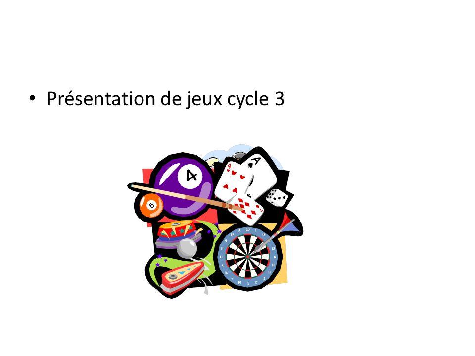 Présentation de jeux cycle 3
