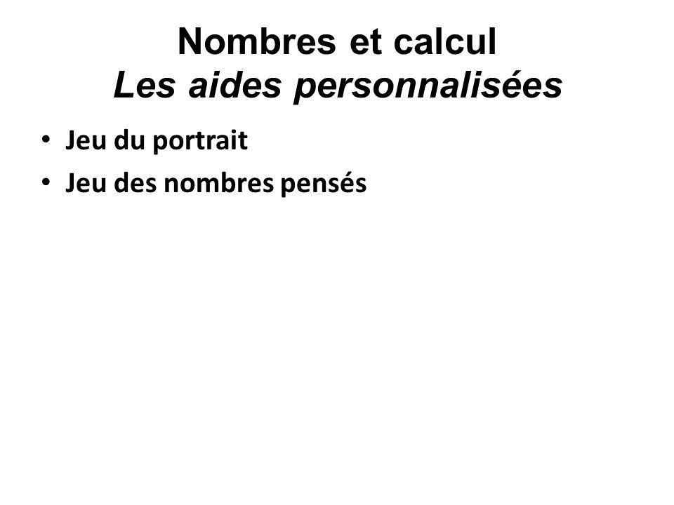Nombres et calcul Les aides personnalisées Jeu du portrait Jeu des nombres pensés