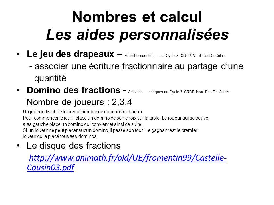 Nombres et calcul Les aides personnalisées Le jeu des drapeaux – Activités numériques au Cycle 3 CRDP Nord Pas-De-Calais - associer une écriture fract