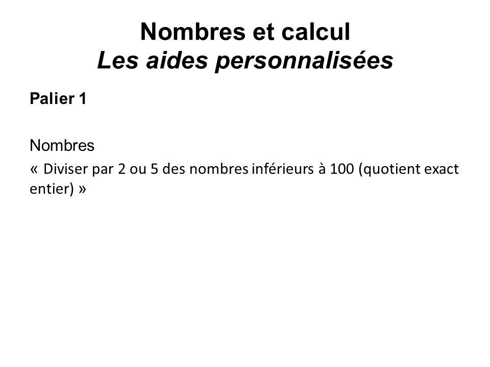 Palier 1 Nombres « Diviser par 2 ou 5 des nombres inférieurs à 100 (quotient exact entier) »