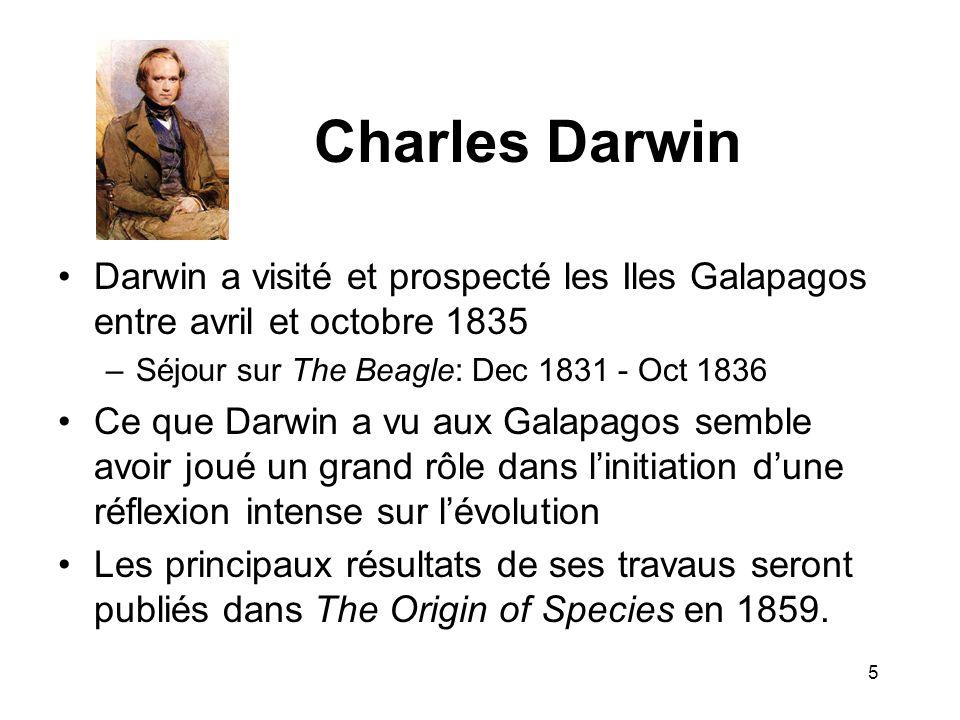 Charles Darwin Darwin a visité et prospecté les Iles Galapagos entre avril et octobre 1835 –Séjour sur The Beagle: Dec 1831 - Oct 1836 Ce que Darwin a