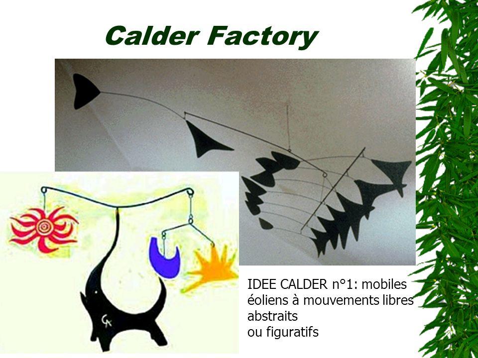Calder Factory IDEE CALDER n°1: mobiles éoliens à mouvements libres abstraits ou figuratifs