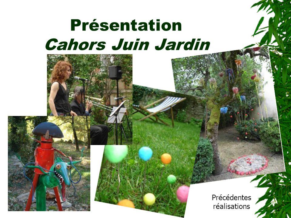 Présentation Cahors Juin Jardin Précédentes réalisations