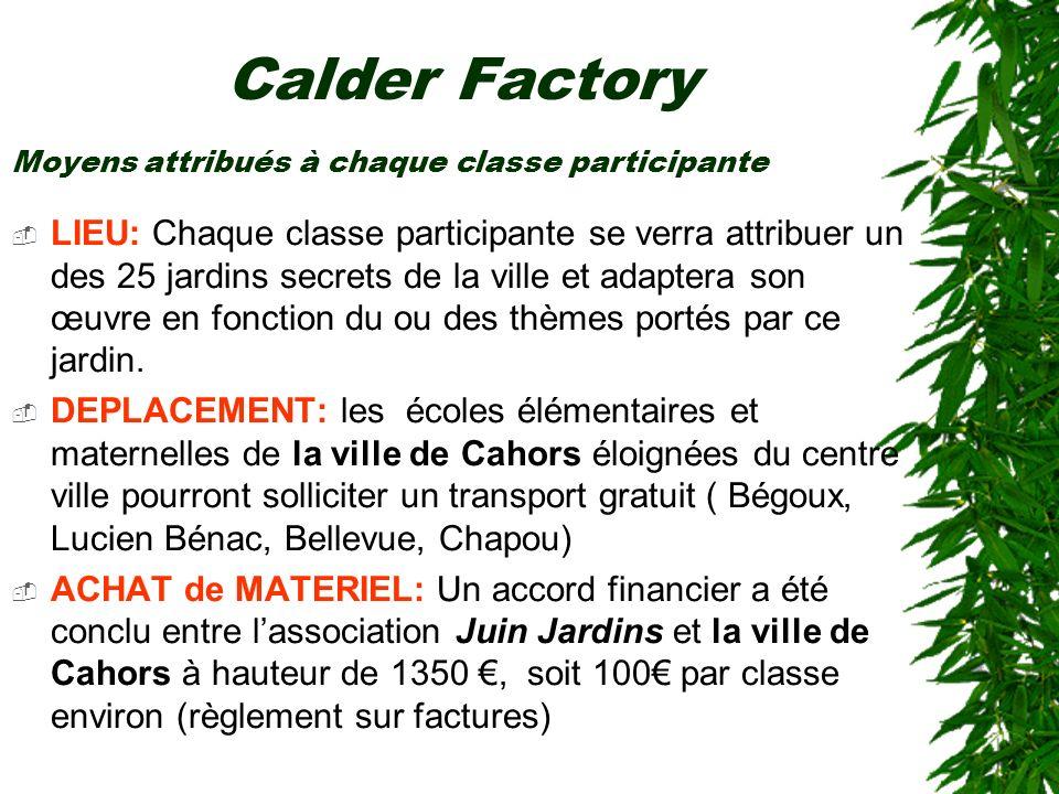 Calder Factory LIEU: Chaque classe participante se verra attribuer un des 25 jardins secrets de la ville et adaptera son œuvre en fonction du ou des t