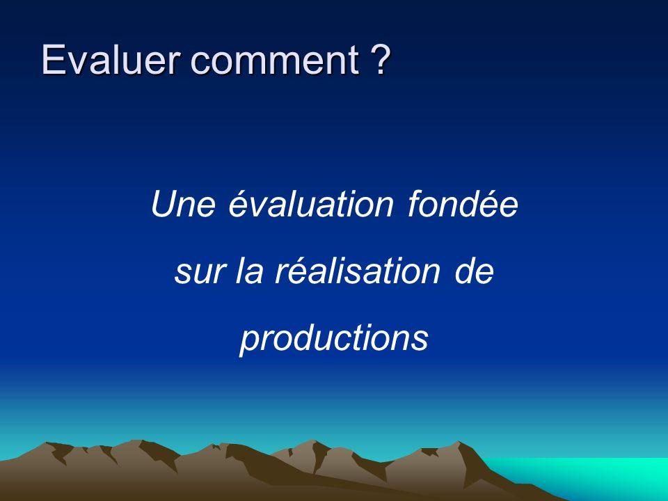 Evaluer comment Une évaluation fondée sur la réalisation de productions