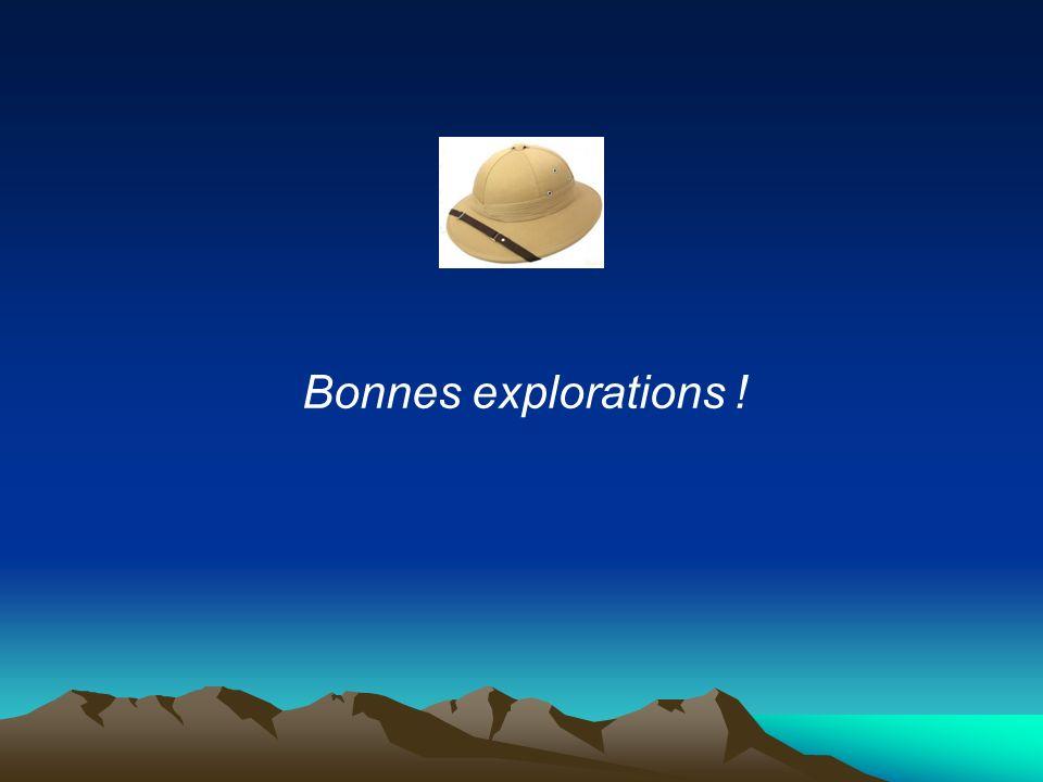Bonnes explorations !