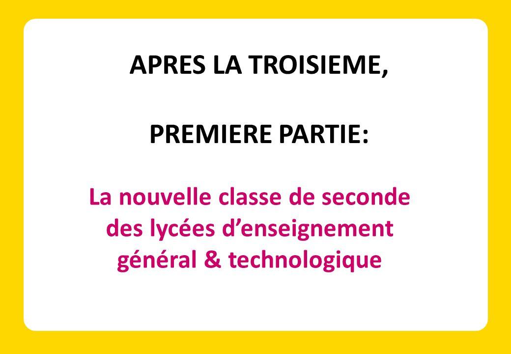 La nouvelle classe de seconde des lycées denseignement général & technologique APRES LA TROISIEME, PREMIERE PARTIE: